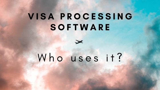 visa processing software